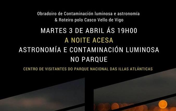 """""""A noite acesa"""". Contaminación luminosa e astronomía & roteiro polo centro histórico de Vigo"""