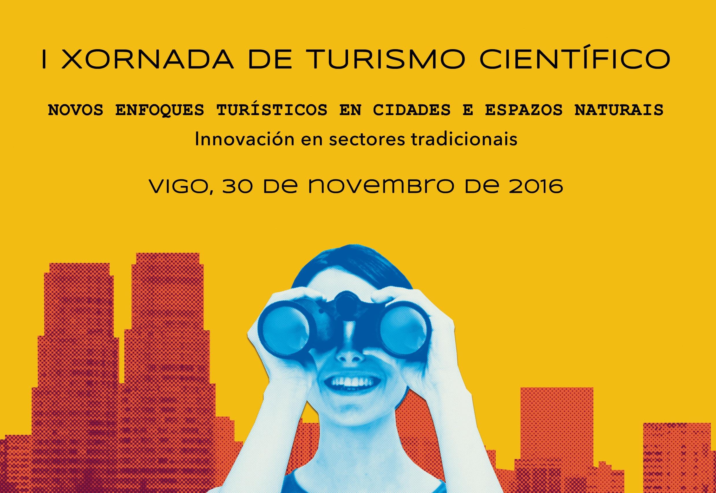 I Xornada de Turismo Científico. Novos enfoques en cidades e espazos naturais